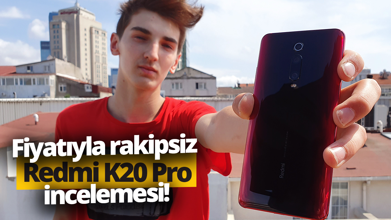 Ortalığı karıştıran telefon Redmi K20 Pro inceleme